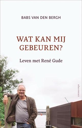 Wat kan mij gebeuren? -leven met Rene Gude Bergh, Babs van den