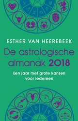 De astrologische almanak -een jaar met grote kansen voor iedereen Heerebeek, Esther van