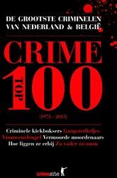 Crime Top 100 -de grootste criminelen van Ned erland en Belgie