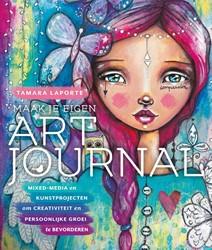 Maak je eigen art journal -Mixed-media en kunstprojecten om creativiteit en persoonlijk Laporte, Tamara