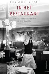 In het restaurant -een cultuurgeschiedenis in vie r gangen Ribbat, Christoph