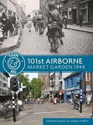 101st Airborne - Market Garden 1944 Smith, Steven