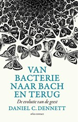 Van bacterie naar Bach en terug -de evolutie van de geest Dennett, Daniel C.