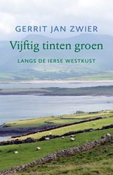 Vijftig tinten groen -Langs de Ierse westkust Zwier, Gerrit Jan