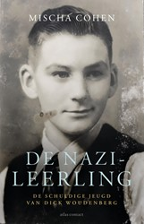 De nazi-leerling -De schuldige jeugd van Dick Wo udenberg Cohen, Mischa