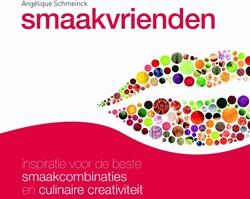 Smaakvrienden -inspiratie voor de beste smaak combinaties en culinaire creat Schmeinck, Angelique