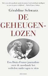De geheugenlozen -Een Duits-Franse journaliste o ver de noodzaak het verleden o Schwarz, Geraldine
