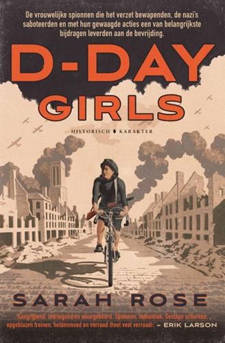 D-Day Girls -De vrouwelijke spionnen die he t verzet bewapenden, de nazi&a Rose, Sarah