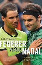 Federer vs Nadal -de rivaliteit in 15 partijen Misset, Robert