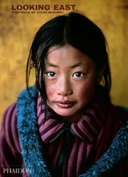 Steve McCurry: Looking East -Looking East McCurry, Steve