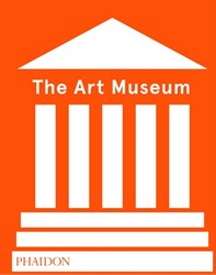 The Art Museum (Revised Edition) Phaidon
