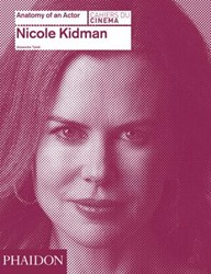 Nicole Kidman: Anatomy of an Actor -Anatomy of an Actor Tylski, Alexandre