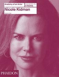 Nicole Kidman: Anatomy of an Actor -Anatomy of an Actor Tylski, Alexandre