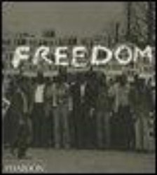 Freedom -A Photographic History Of The African American Struggle Marable, Manning