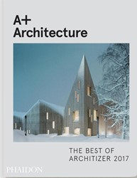 A+ Architecture: The Best of Architizer -The Best of Architizer 2017