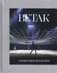Betak -Fashion Show Revolution Betak, Alexandre De