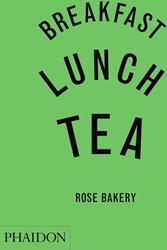 Breakfast, Lunch, Tea -Rose Bakery Carrarini, Rose
