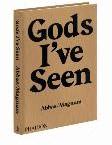 Abbas: Gods I've Seen: Travels Amon