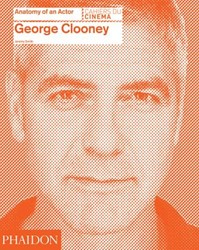 George Clooney -Anatomy of an Actor Smith, Jeremy
