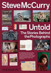 Steve McCurry: Untold The Stories Behind Steve McCurry