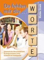 Da fehlen mir die Worte -Systematischer Wortschatzerwer b fur fortgeschrittene Lerner Strank, Wiebke