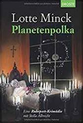 Planetenpolka -Eine Ruhrpott-Krimodie mit St ella Albrecht Minck, Lotte