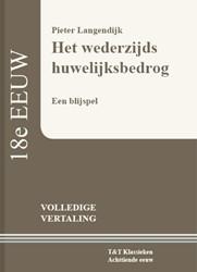 Het wederzijds huwelijksbedrog -een blijspel Langendijk, Pieter