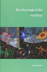 BETEKENISGERICHT WERKEN -EEN DELPHI-ONDERZOEK RAVELLI, A.