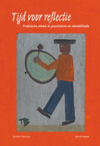 Tijd voor reflectie -Praktische ethiek in psychiatr ie en rehabilitatie Bauduin, D.