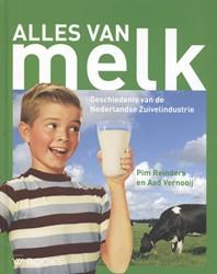Alles van melk -geschiedenis van de Nederlands e Zuivelindustrie Reinders, Pim