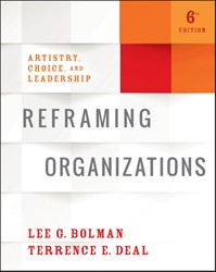 Reframing Organizations -Artistry, Choice, and Leadersh ip Bolman, Lee G.