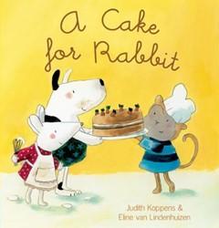 A Cake for Rabbit Koppens, Judith