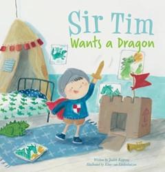 sir tim wants a dragon Koppens, Judith