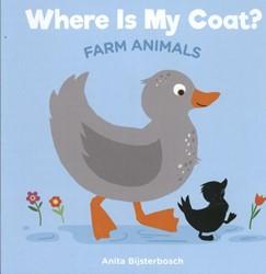Where is my coat. Farm animals Bijsterbosch, Anita