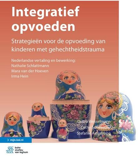 Integratief opvoeden -Strategieen voor de opvoeding van kinderen met gehechtheids Wesselmann, Debra