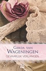 Gevaarlijk verlangen -grote letter uitgave Wageningen, Gerda van