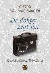 De dokter zegt het - grote letter uitgav -grote letter uitgave Wageningen, Gerda van