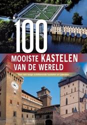 100 Mooiste kastelen van de wereld -Een reis langs schitterende ka stelen en paleizen Brooks-Motl, Hannah