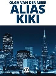 Alias Kiki - grote letter uitgave -grote letter uitgave Meer, Olga van der