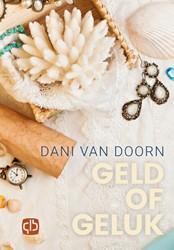 Geld of geluk - grote letter uitgave Doorn, Dani van