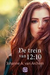 De trein van 12:10 -grote letter uitgave Archem, Johanne A. van