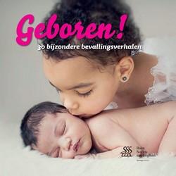 Geboren! -30 bijzondere bevallingsverhal en Nieboer, Bertho