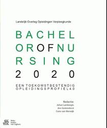 Bachelor of Nursing 2020 -een toekomstbestendig opleidin gsprofiel 4.0