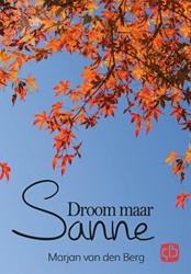 Droom maar Sanne - grote letter uitgave -- grote letter uitgave Marjan, Berg van den