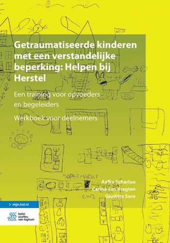 Getraumatiseerde kinderen met een versta -Een training voor opvoeders en begeleiders. Werkboek voor de Scharloo, Aafke