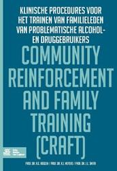 Community reinforcement and family train -klinische procedures voor het trainen van familieleden van p Roozen, Hendrik G..