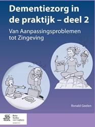 Dementiezorg in de praktijk -VAN AANPASSINGSPROBLEMEN TOT Z INGEVING Geelen, Ronald