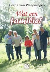 Wat een familie! - grote letter uitg Wageningen, Gerda van