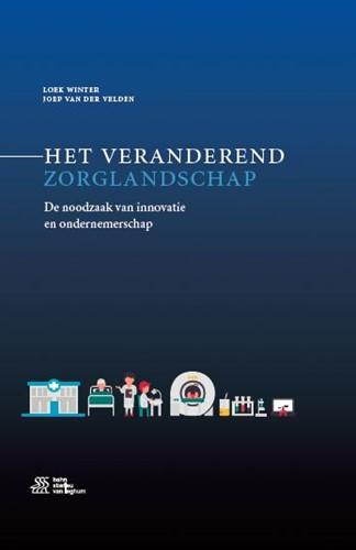 Het veranderend zorglandschap -De noodzaak van ondernemerscha p en innovatie Winter, Loek