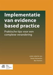Implementatie van evidence based practic -praktische tips voor een compl exe verandering